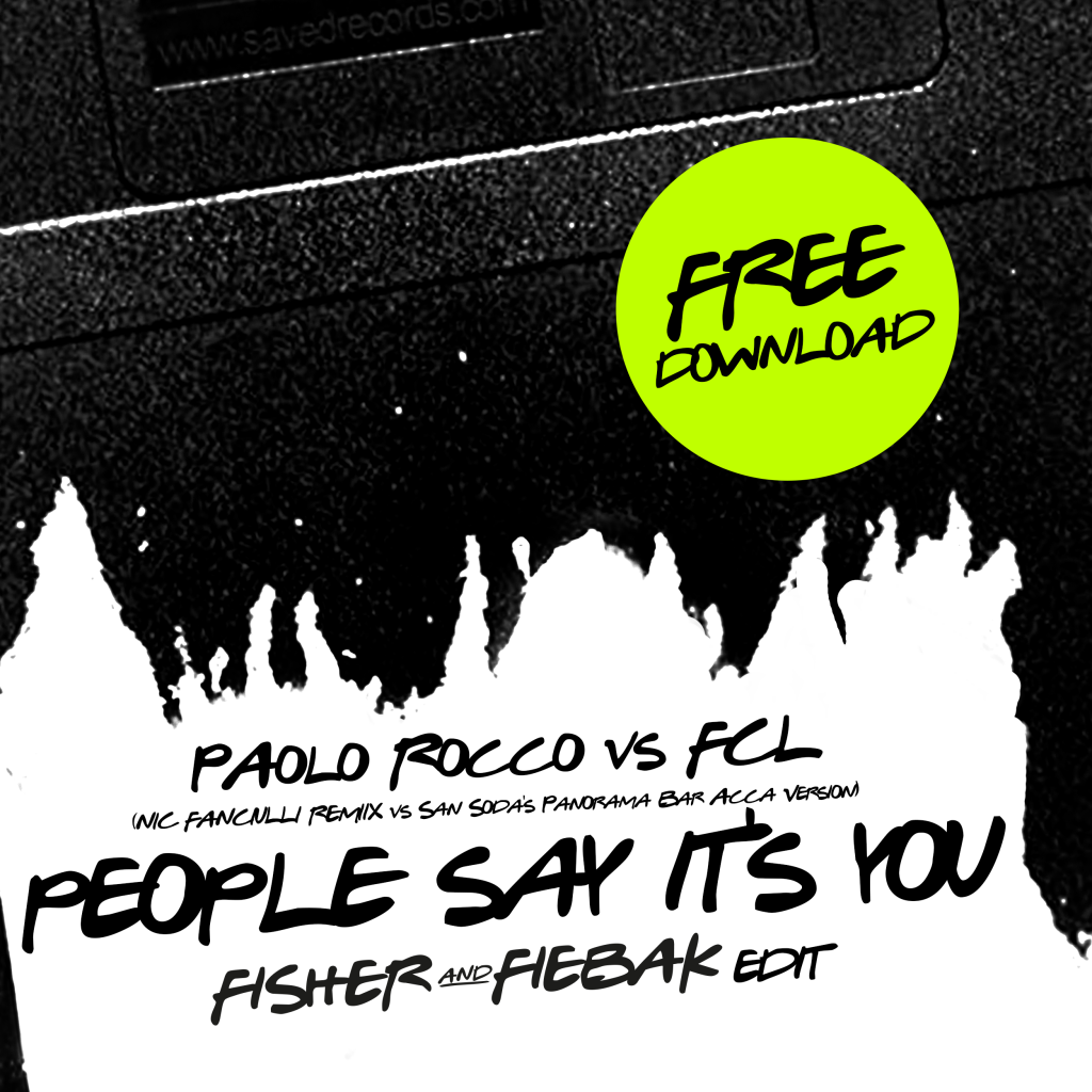 nic-fanciulli_vs_fcl_people_say_its_you_fisher_fiebak_edit